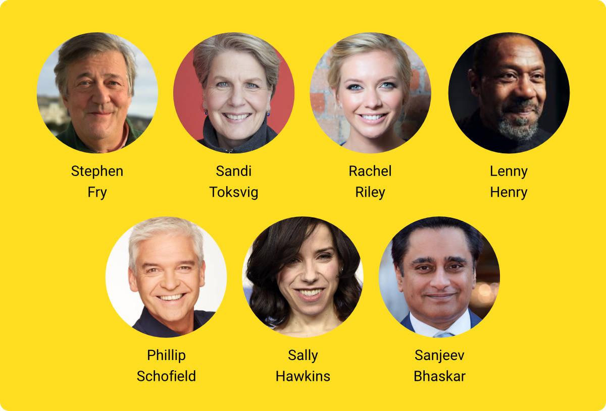 Photos of Stephen Fry, Sandi Toksvig, Rachel Riley, Lenny Henry, Phillip Schofield, Sally Hawkins and Sanjeev Bhaskar.